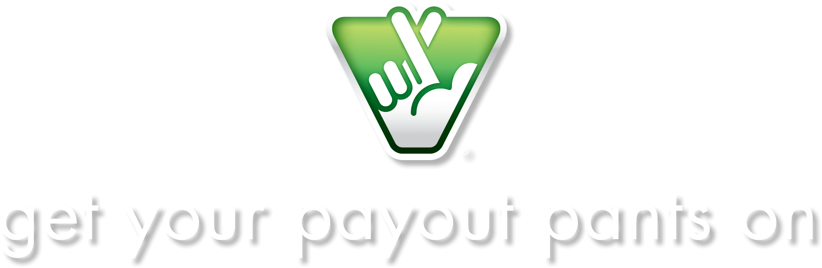 get your payout pants on